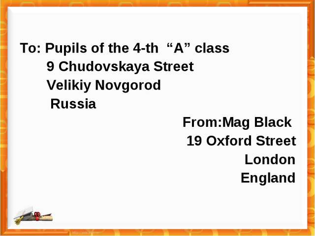 "To: Pupils of the 4-th ""A"" class 9 Chudovskaya Street Velikiy Novgorod Russia..."