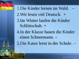 Die Kinder lernen im Wald. – Wir lesen viel Deutsch. + Im Winter laufen die K