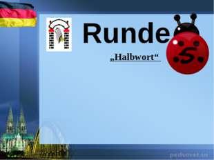 """Runde """"Halbwort"""""""