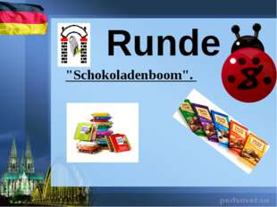 "Runde ""Schokoladenboom""."