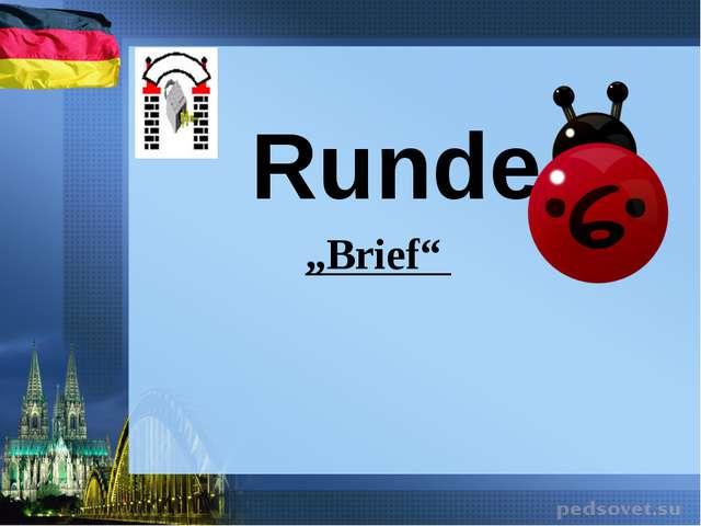 """Runde """"Brief"""""""