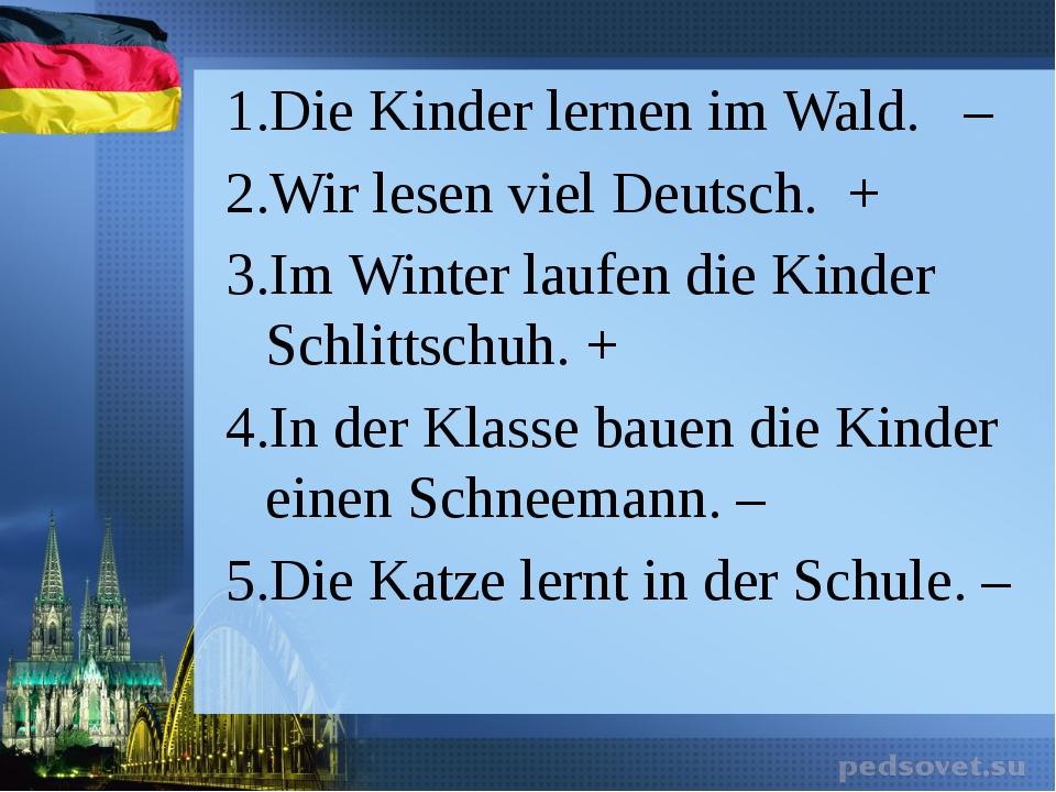 Die Kinder lernen im Wald. – Wir lesen viel Deutsch. + Im Winter laufen die K...