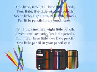 One little, two little, three little pencils, Four little, five little, six l