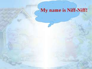 My name is Niff-Niff!
