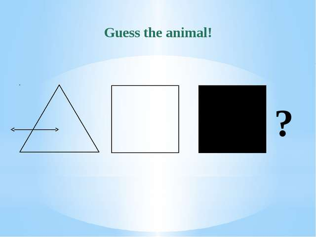Guess the animal! ?
