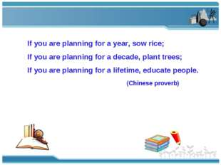 If you are planning for a year, sow rice; If you are planning for a decade, p