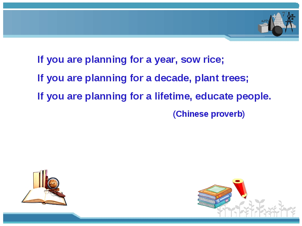 If you are planning for a year, sow rice; If you are planning for a decade, p...
