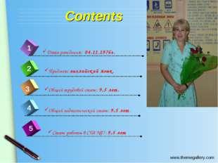 Contents 4 1 2 3 5 Дата рождения: 04.11.1976г. Предмет: английский язык. Общи