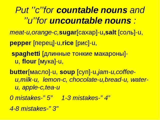 Put ''c''for countable nouns and ''u''for uncountable nouns : meat-u,orange-c...