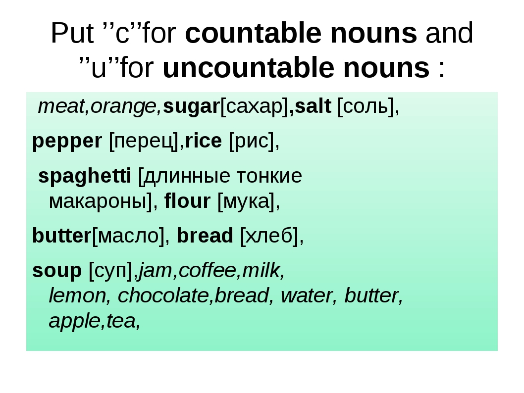 Put ''c''for countable nouns and ''u''for uncountable nouns : meat,orange,sug...