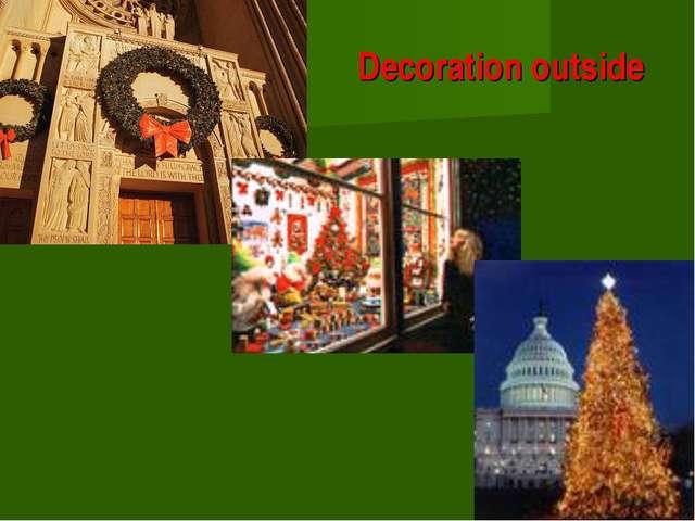Decoration outside