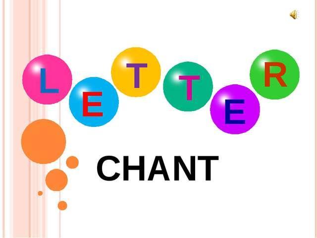 CHANT R L E T E T