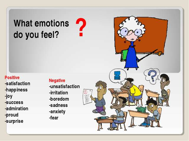 ? What emotions do you feel? Positive -satisfaction -happiness -joy -success...
