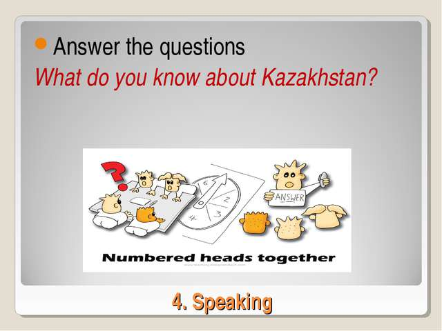 4. Speaking Answer the questions What do you know about Kazakhstan?