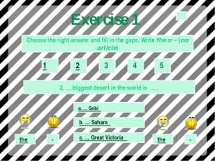 Exercise 1 Choose the right answer and fill in the gaps. Write the or – (no a