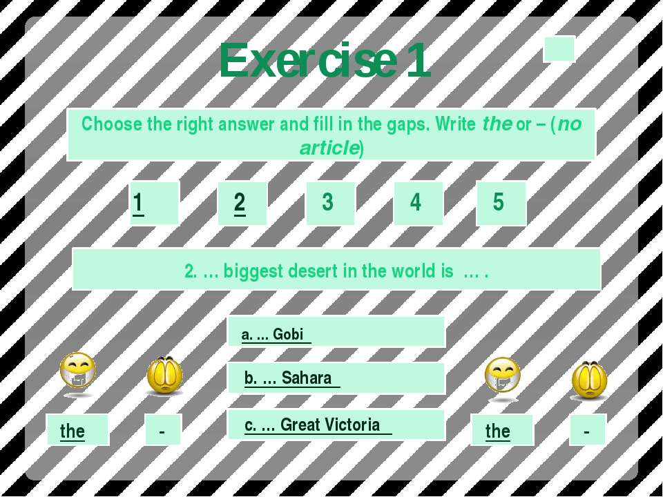 Exercise 1 Choose the right answer and fill in the gaps. Write the or – (no a...