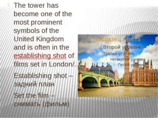 The tower has become one of the most prominent symbols of the United Kingdom
