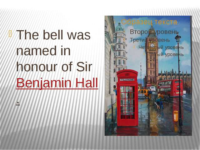 The bell was named in honour of Sir Benjamin Hall.