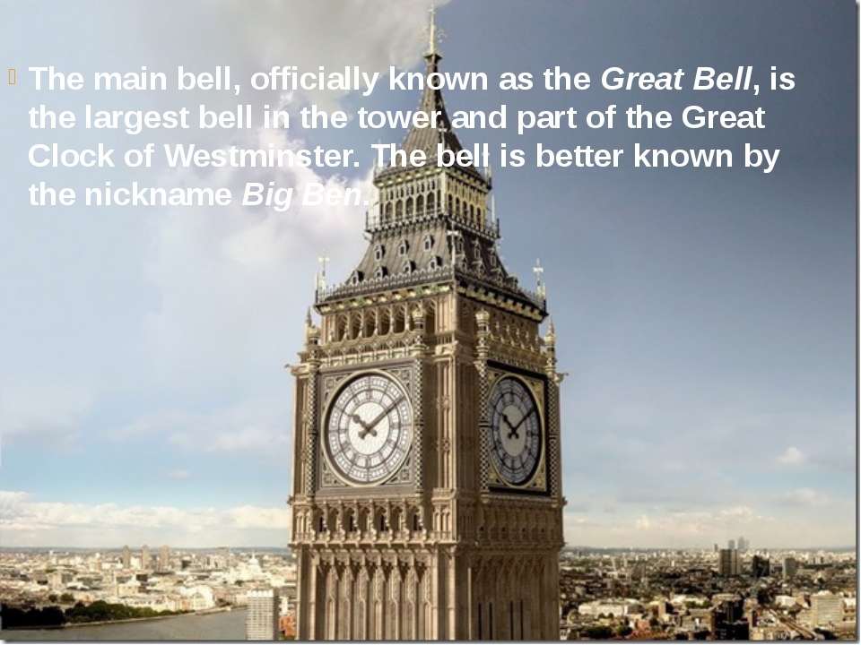 The main bell, officially known as the Great Bell, is the largest bell in the...