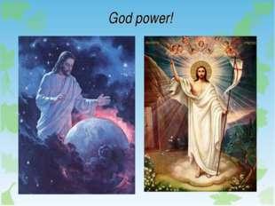 God power!