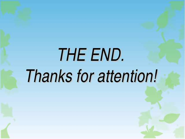 THE END. Thanks for attention!