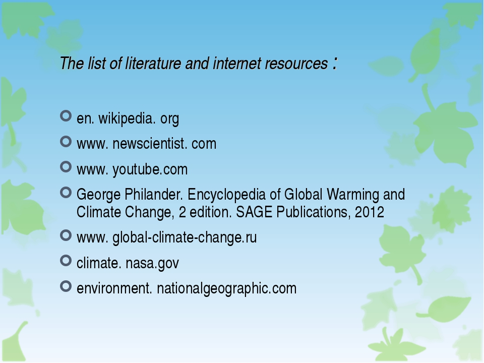 The list of literature and internet resources : en. wikipedia. org www. newsc...