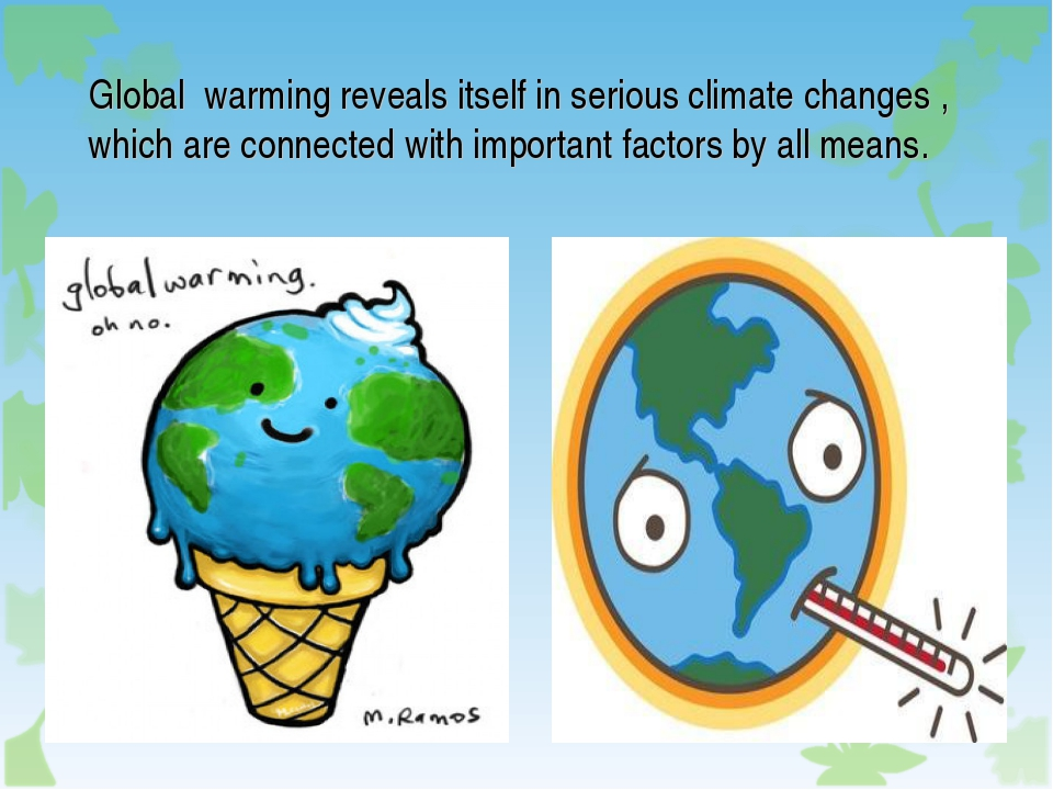 global waming Get information, facts, and pictures about global warming at encyclopediacom make research projects and school reports about global warming easy with credible articles from our free, online encyclopedia and dictionary.