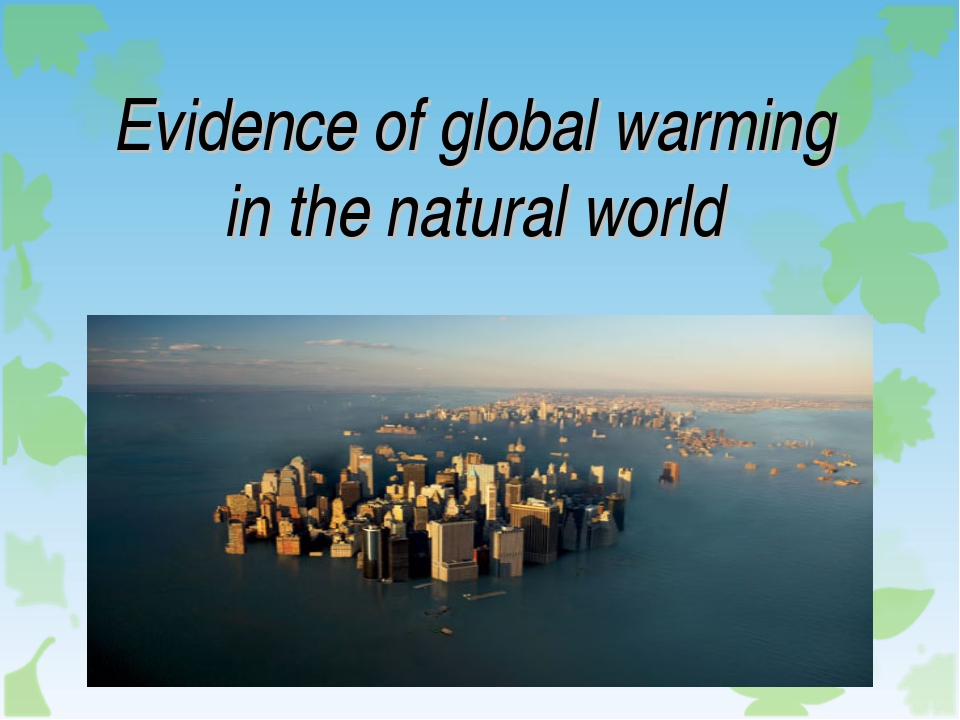 Evidence of global warming in the natural world
