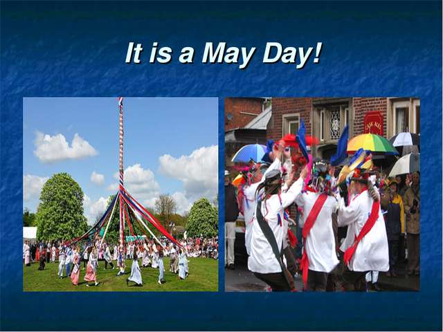 It is a May Day!