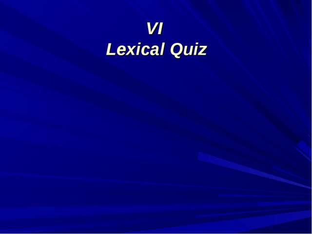 VI Lexical Quiz