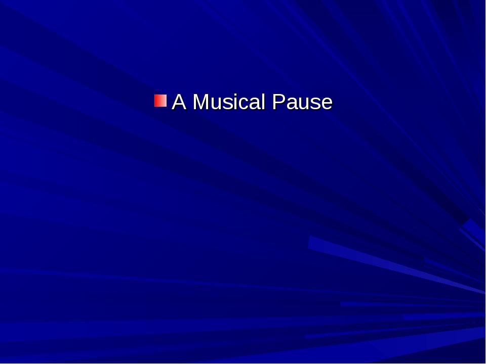 A Musical Pause