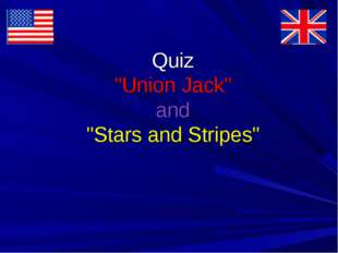"Quiz ""Union Jack"" and ""Stars and Stripes"""