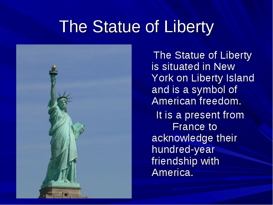 The Statue of Liberty The Statue of Liberty is situated in New York on Libert...