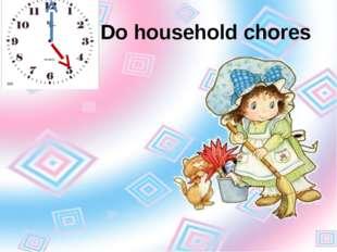 Do household chores