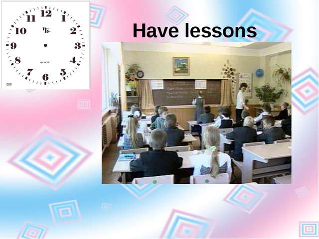 Have lessons