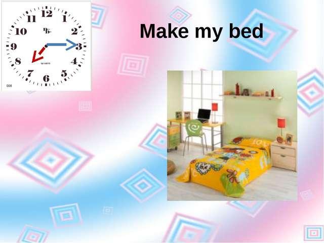 Make my bed