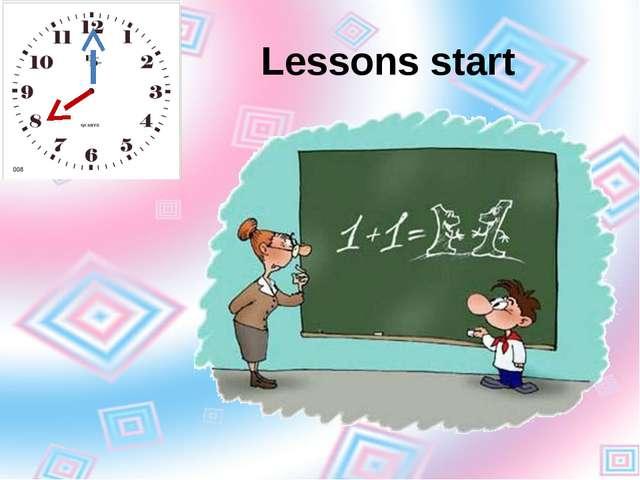 Lessons start