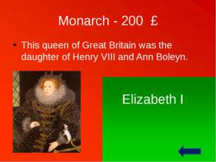 Monarch - 300 £ This man is future king of Great Britain. Now he works there.