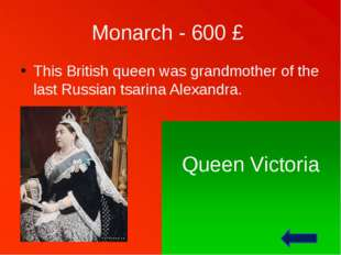 Monarch - 800 £ After this King all kings in British Parliament speak French.