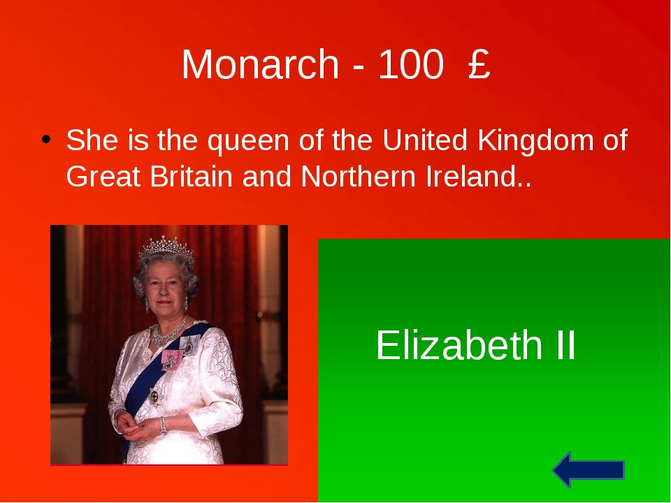 Monarch - 400 £ This boy is the youngest grandson of the queen. Prince Harry