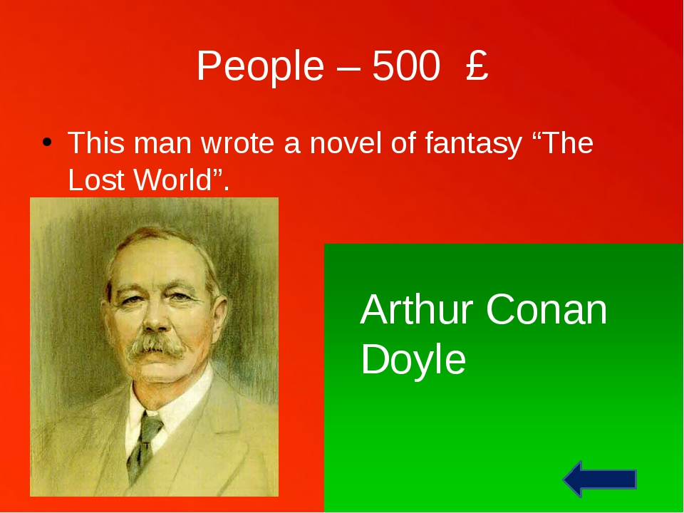 "People – 500 £ This man wrote a novel of fantasy ""The Lost World"". Arthur Con..."