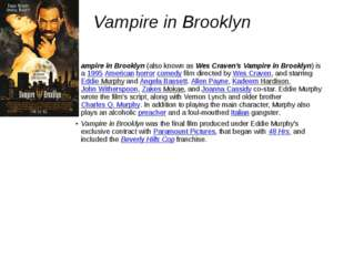 Vampire in Brooklyn ampire in Brooklyn(also known asWes Craven's Vampire in