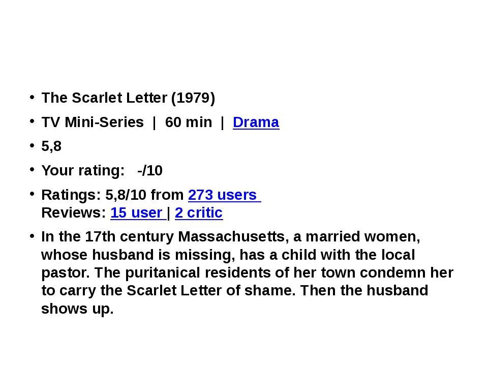 The Scarlet Letter(1979) TV Mini-Series |60 min|Drama 5,8 Your ratin...