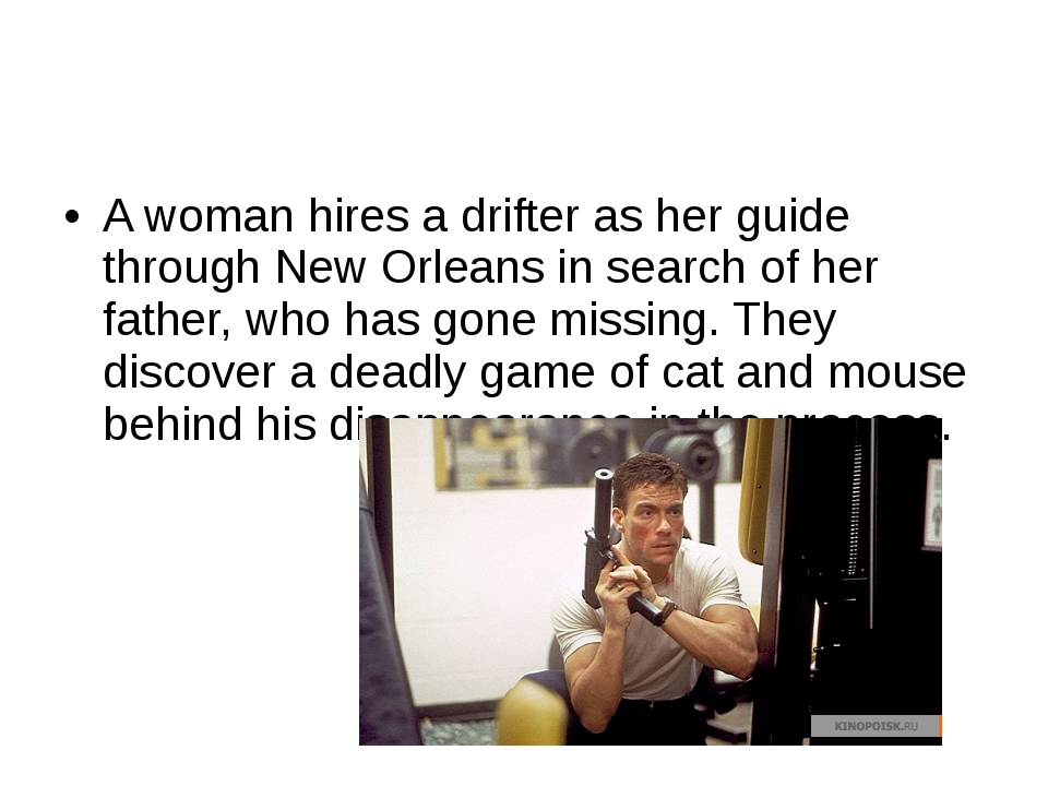 A woman hires a drifter as her guide through New Orleans in search of her fa...