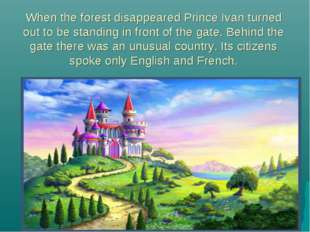 When the forest disappeared Prince Ivan turned out to be standing in front of