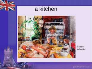 a kitchen Susan Wheeler