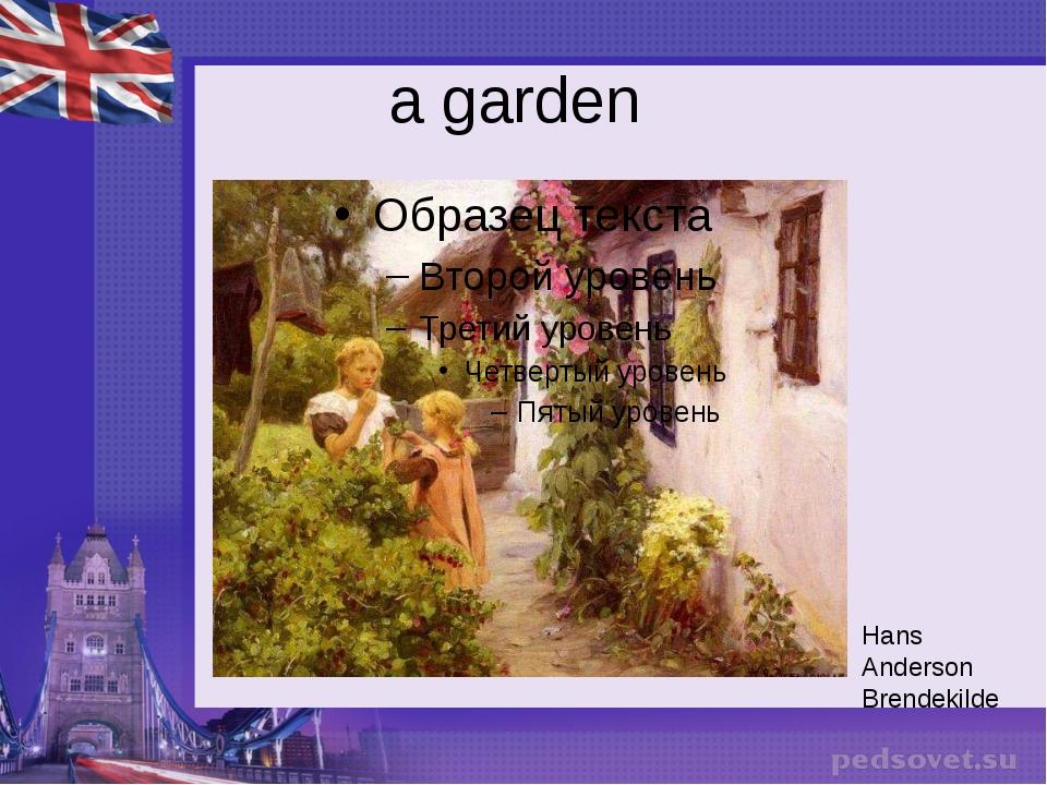 a garden Hans Anderson Brendekilde