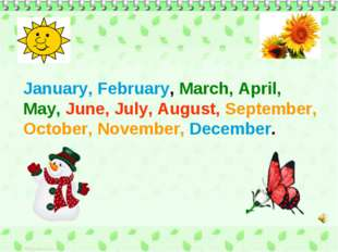January, February, March, April, May, June, July, August, September, October,