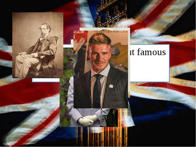 The 10th of March Classwork What do you know about famous British people?