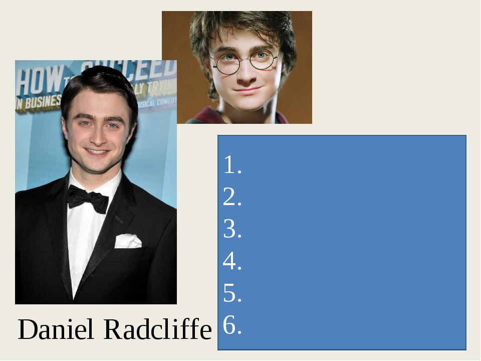 Daniel Radcliffe 1. 2. 3. 4. 5. 6.